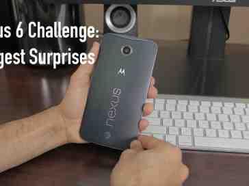 Nexus 6 Challenge: Biggest Surprises