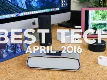 Best Tech of April 2016! - PhoneDog