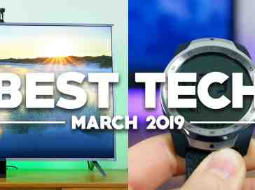 Best Tech of March 2019!