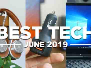 Best Tech of June 2019!