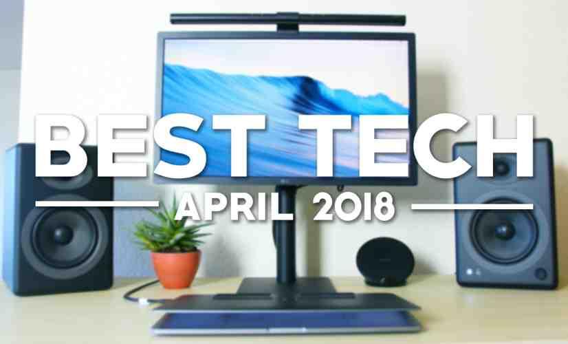 Best Tech of April 2018! - PhoneDog