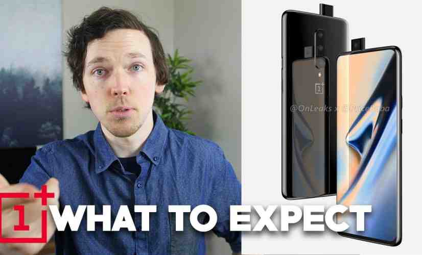 OnePlus 7 & OnePlus 7 Pro: What To Expect