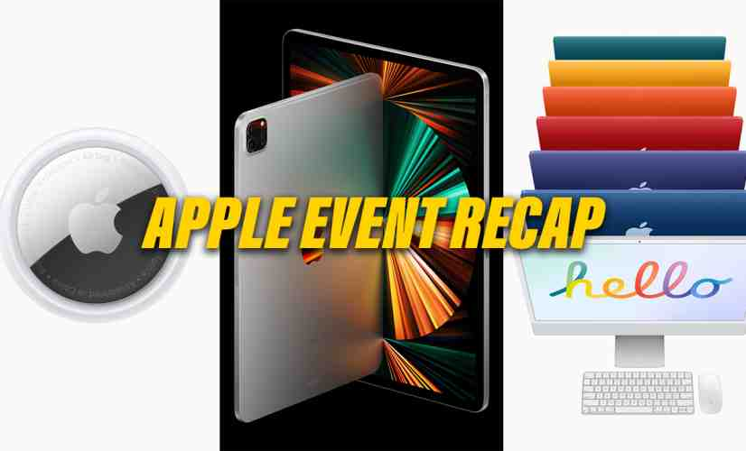 Apple's 'Spring Loaded' Event Recap: New iMacs, iPad Pros, and AirTags!